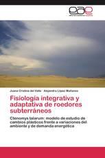 Fisiología integrativa y adaptativa de roedores subterráneos