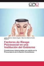 Factores de Riesgo Psicosocial en una Institución del Gobierno
