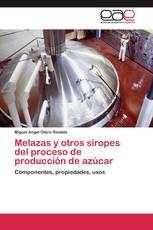 Melazas y otros siropes del proceso de producción de azúcar
