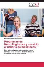 Programación Neurolingüística y servicio al usuario de bibliotecas