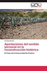 Aportaciones del sentido personal en la reconstrucción histórica