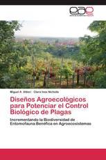 Diseños Agroecológicos para Potenciar el Control Biológico de Plagas