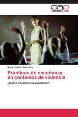 Prácticas de enseñanza en contextos de violencia
