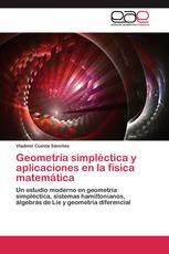 Geometría simpléctica y aplicaciones en la física matemática