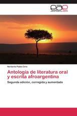 Antología de literatura oral y escrita afroargentina