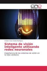 Sistema de visión inteligente utilizando redes neuronales
