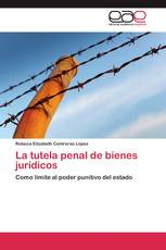 La tutela penal de bienes jurídicos
