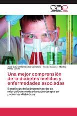Una mejor comprensión de la diabetes mellitus y enfermedades asociadas