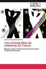 Las coreografías de ambiente en Toluca