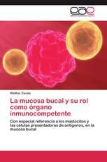 La mucosa bucal y su rol como órgano inmunocompetente