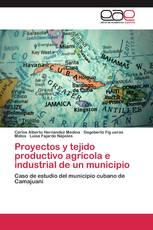 Proyectos y tejido productivo agrícola e industrial de un municipio