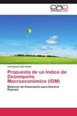 Propuesta de un Indice de Desempeño Macroeconómico (IDM)