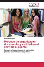 Proceso de organización documental y calidad en el servicio al cliente