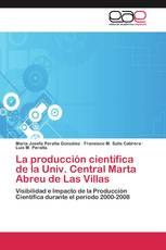 La producción científica de la Univ. Central Marta Abreu de Las Villas