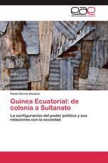 Guinea Ecuatorial: de colonia a Sultanato