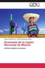 Economía de la región Noroeste de México