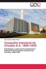 Compañía Industrial de Orizaba S.A. 1889-1930