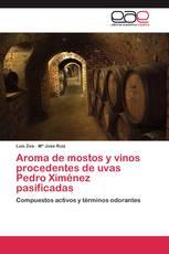 Aroma de mostos y vinos procedentes de uvas Pedro Ximénez pasificadas