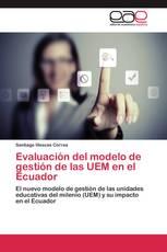 Evaluación del modelo de gestión de las UEM en el Ecuador