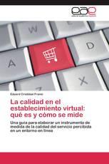 La calidad en el establecimiento virtual: qué es y cómo se mide