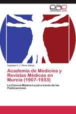 Academia de Medicina y Revistas Médicas en Murcia (1907-1933)