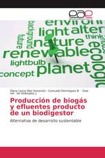Producción de biogás y efluentes producto de un biodigestor