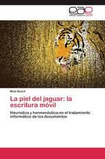 La piel del jaguar: la escritura móvil