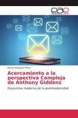 Acercamiento a la perspectiva Compleja de Anthony Giddens