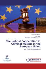 The Judicial Cooperation in Criminal Matters in the European Union