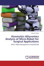 Kinematics &Dynamics Analysis of Micro-Robot for Surgical Applications