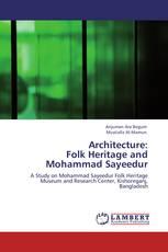 Architecture:  Folk Heritage and Mohammad Sayeedur