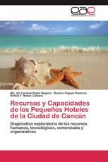 Recursos y Capacidades de los Pequeños Hoteles de la Ciudad de Cancún