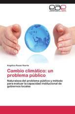 Cambio climático: un problema público