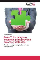 Poka Yoke: Magia o Técnicas para prevenir errores y defectos