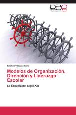 Modelos de Organización, Dirección y Liderazgo Escolar