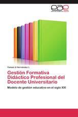 Gestión Formativa Didáctico Profesional del Docente Universitario