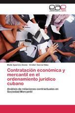 Contratación económica y mercantil en el ordenamiento jurídico cubano