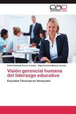Visión gerencial humana del liderazgo educativo