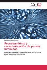 Procesamiento y caracterización de pulsos lumínicos