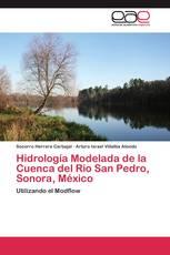 Hidrología Modelada de la Cuenca del Río San Pedro, Sonora, México