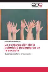La construcción de la autoridad pedagógica en la escuela
