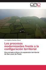 Los procesos modernizantes frente a la configuración territorial