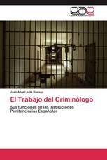 El Trabajo del Criminólogo