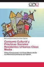 Consumo Cultural y Prácticas Sociales Residentes Urbanos Clase Media