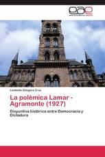 La polémica Lamar - Agramonte (1927)