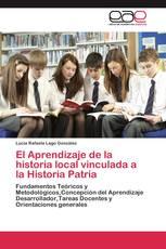 El Aprendizaje de la historia local vinculada a la Historia Patria