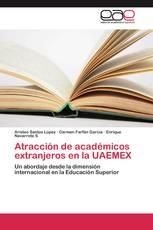 Atracción de académicos extranjeros en la UAEMEX