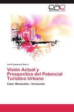 Visión Actual y Prospectiva del Potencial Turístico Urbano