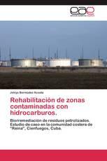 Rehabilitación de zonas contaminadas con hidrocarburos.