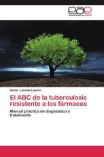 El ABC de la tuberculosis resistente a los fármacos